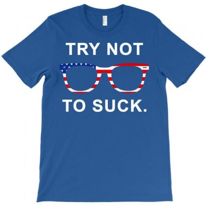 Try Not To Suck T-shirt Designed By Gringo