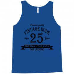 aged 25 years Tank Top | Artistshot