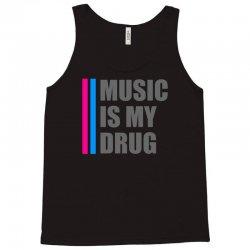 music is my drug Tank Top | Artistshot