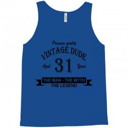 aged 31 years Tank Top | Artistshot