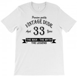 aged 33 years T-Shirt | Artistshot