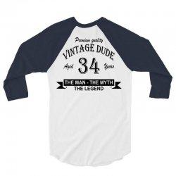 aged 34 years 3/4 Sleeve Shirt | Artistshot