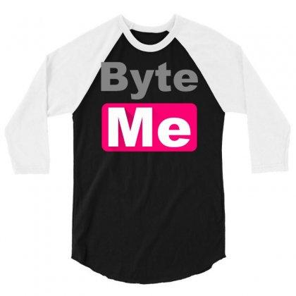 Byte Me 3/4 Sleeve Shirt Designed By Printshirts
