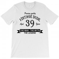 aged 39 years T-Shirt | Artistshot