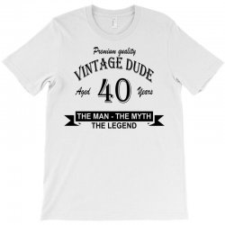 aged 40 years T-Shirt | Artistshot