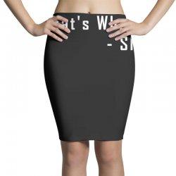 that's what she said quote white logo Pencil Skirts | Artistshot