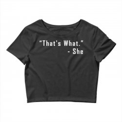 that's what she said quote white logo Crop Top | Artistshot