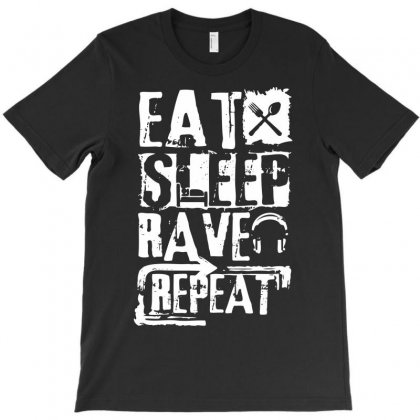 Eat Sleep Rave Repeat T-shirt Designed By Printshirts