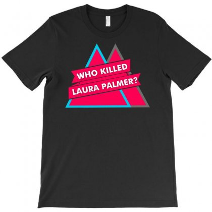 Who Killed Laura Palmer T-shirt Designed By Printshirts