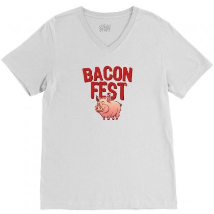 Bacon Fest V-neck Tee Designed By Homienice