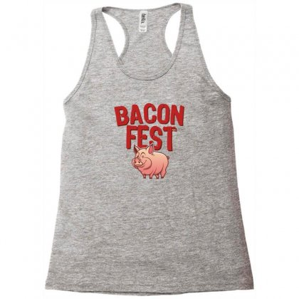 Bacon Fest Racerback Tank Designed By Homienice