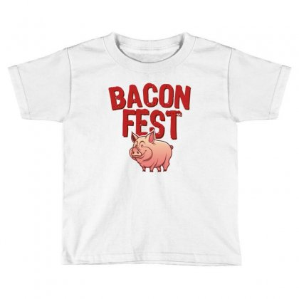 Bacon Fest Toddler T-shirt Designed By Homienice
