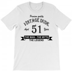 aged 51 years T-Shirt | Artistshot