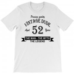aged 52 years T-Shirt | Artistshot