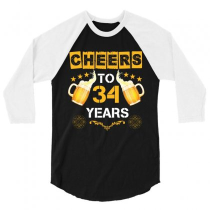 Cheers To 34 Years 3/4 Sleeve Shirt Designed By Wizarts