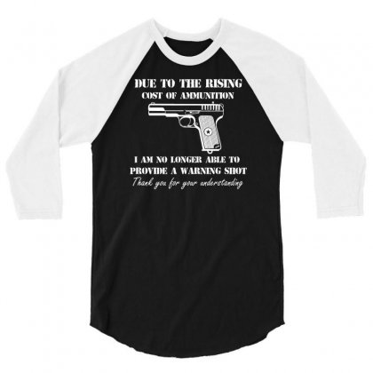 Cost Of Ammo Pistol Guns Pro Guns Funny Hunting 3/4 Sleeve Shirt Designed By Suarepep