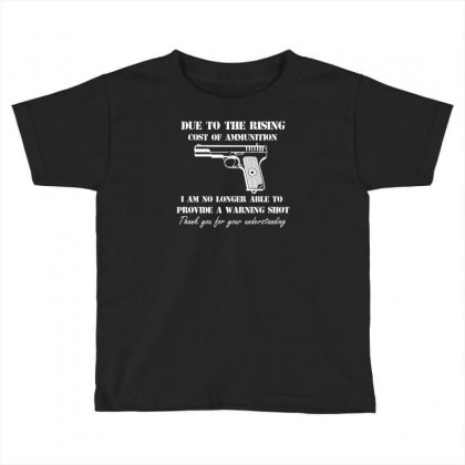Cost Of Ammo Pistol Guns Pro Guns Funny Hunting Toddler T-shirt Designed By Suarepep