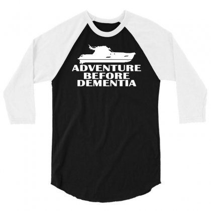 Yacht Adventure Before Dementia 3/4 Sleeve Shirt Designed By Suarepep