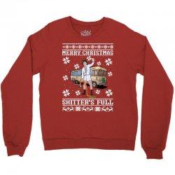 merry christmas shitters full christmas ugly Crewneck Sweatshirt   Artistshot