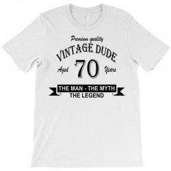 aged 70 years T-Shirt | Artistshot