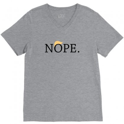 Anti Trump Nope Funny V-neck Tee Designed By Tee Shop