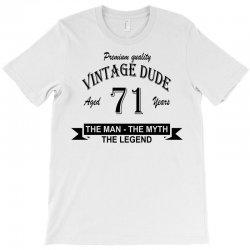 aged 71 years T-Shirt | Artistshot