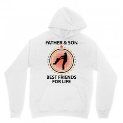 Father And Son Best Friends For Life Unisex Hoodie   Artistshot