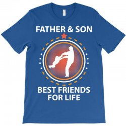 Father And Son Best Friends For Life T-Shirt | Artistshot