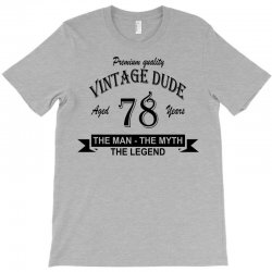aged 78 years T-Shirt | Artistshot