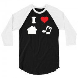 love house music funny 3/4 Sleeve Shirt | Artistshot