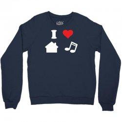 love house music funny Crewneck Sweatshirt   Artistshot