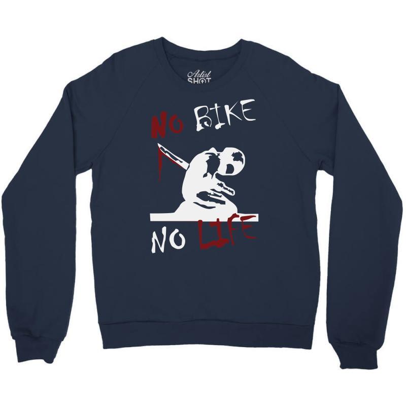 No Bike No Life Crewneck Sweatshirt   Artistshot