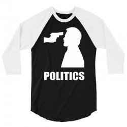 politics 3/4 Sleeve Shirt | Artistshot