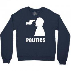 politics Crewneck Sweatshirt | Artistshot