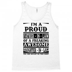 I'm A Proud Father In Law Of A Freaking Awesome Daughter In Law Tank Top | Artistshot
