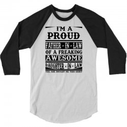 I'm A Proud Father In Law Of A Freaking Awesome Daughter In Law 3/4 Sleeve Shirt | Artistshot