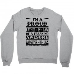 I'm A Proud Father In Law Of A Freaking Awesome Daughter In Law Crewneck Sweatshirt | Artistshot