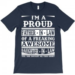 I'm A Proud Father In Law Of A Freaking Awesome Daughter In Law T-Shirt   Artistshot