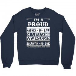 I'm A Proud Father In Law Of A Freaking Awesome Daughter In Law Crewneck Sweatshirt   Artistshot