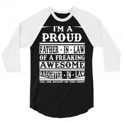 I'm A Proud Father In Law Of A Freaking Awesome Daughter In Law 3/4 Sleeve Shirt   Artistshot