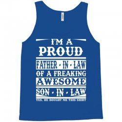 I'm A Proud Father In Law Of A Freaking Awesome Son In Law Tank Top   Artistshot