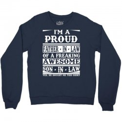 I'm A Proud Father In Law Of A Freaking Awesome Son In Law Crewneck Sweatshirt   Artistshot