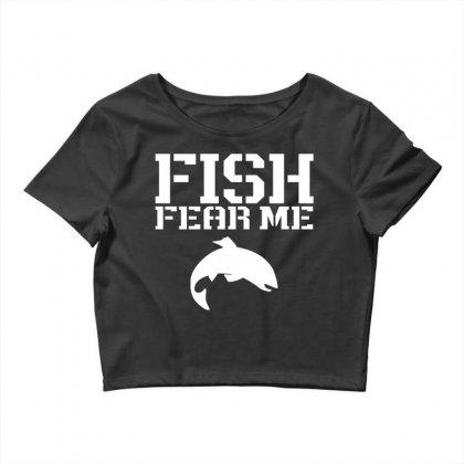 Fish Fear Me Funny Fishing Crop Top