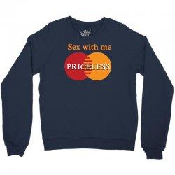 sex with me, priceless Crewneck Sweatshirt   Artistshot