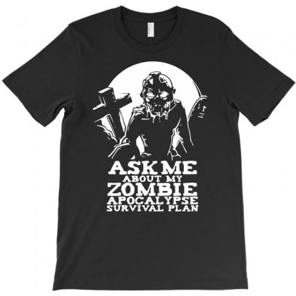 Zombie Apocalypse Survival Plan T-shirt Designed By Andini