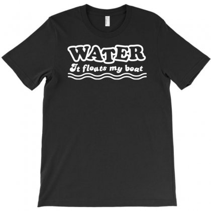 Water It Floats My Boat T-shirt Designed By Narayatees