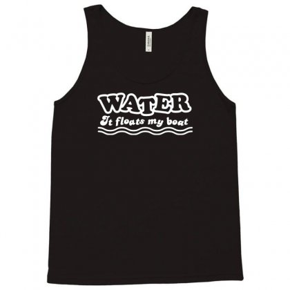 Water It Floats My Boat Tank Top Designed By Narayatees