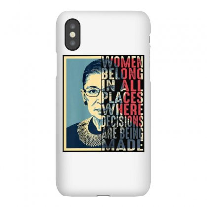 Rbg Ruth Bader Ginsburg Women Belong In All Places Iphonex Case Designed By Blqs Apparel