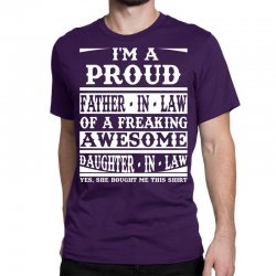 I'm A Proud Father In Law Of A Freaking Awesome Daughter In Law Classic T-shirt Designed By Sabriacar