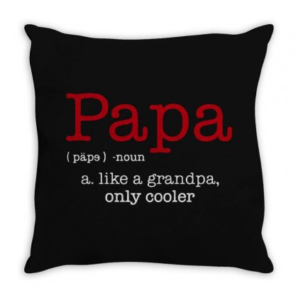 Papa Noun A Like A Grandpa Only Cooler Throw Pillow Designed By Blqs Apparel